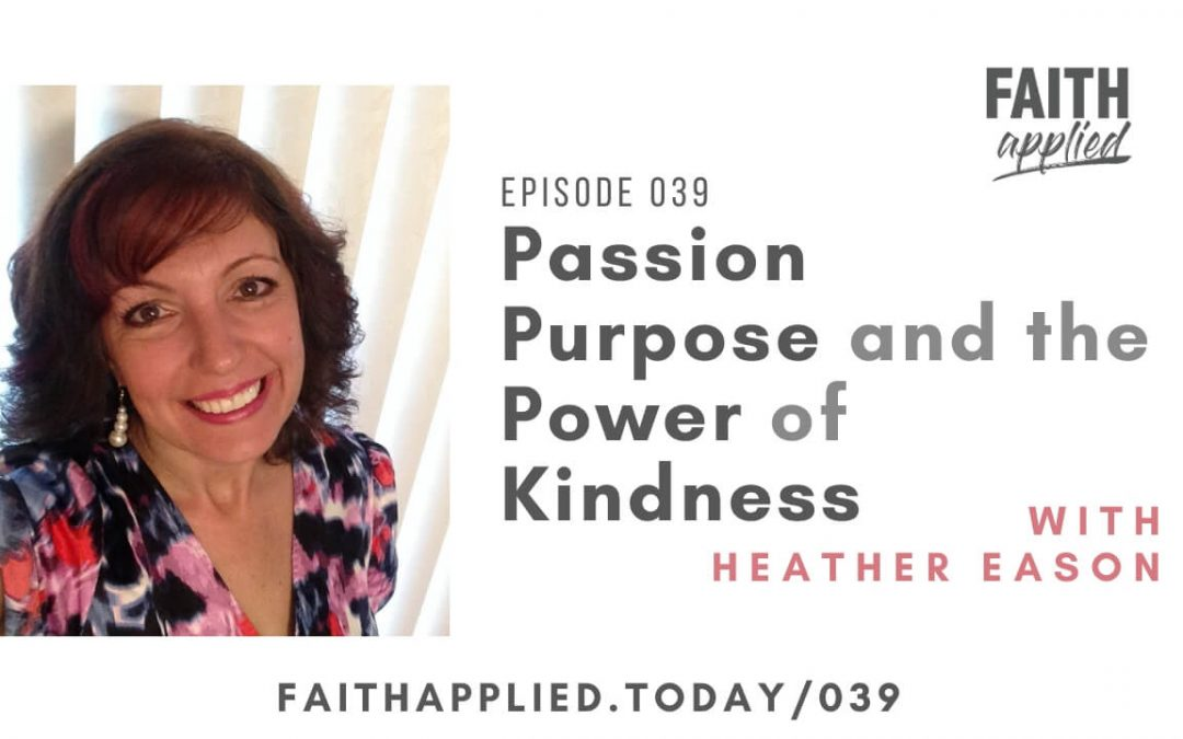 039 Passion, Purpose, and the Power of Kindness with Heather Eason