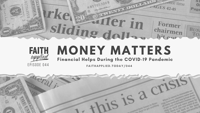 044 Money Matters: Financial Helps During the COVID-19 Pandemic